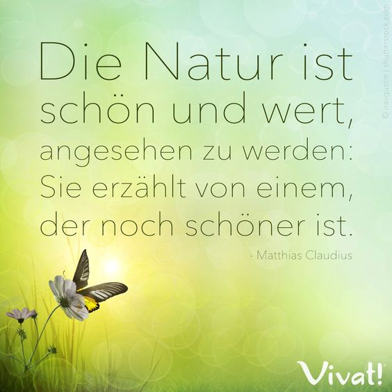 #Zitate und #Sprüche: »Die Natur ist schön und wert, angesehen zu werden: Sie erzählt von einem, der noch schöner ist.«