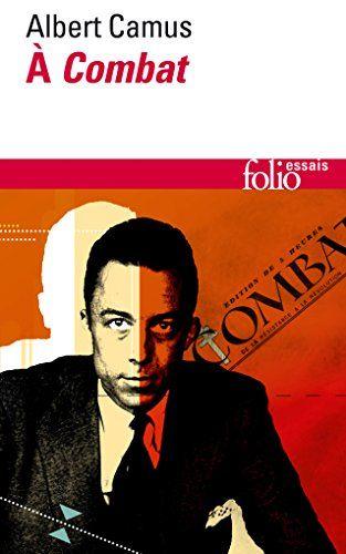 À «Combat»: Éditoriaux et articles (1944-1947) de Albert Camus https://www.amazon.fr/dp/2070453340/ref=cm_sw_r_pi_dp_t6Kbxb6F8VSB4