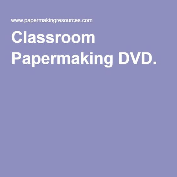 Classroom Papermaking DVD.