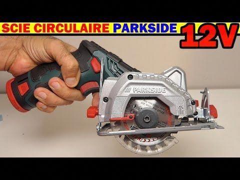 211 scie circulaire 12v parkside lidl