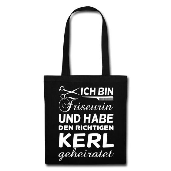 Ich bin #Friseurin und habe den richtigen #Kerl #geheiratet. Tolles #Design und cooler #Spruch auf der schwarzen #Stofftasche. EINFACH HIER KLICKEN!