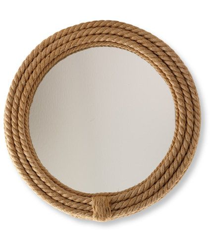Nautical Rope Mirror from LL Bean - $49.95. I adore this!  I would love to figure out some way to DIY it that wouldn't involve handling scratchy rope and industrial adhesive.......okay, maybe this is something worth actually buying.