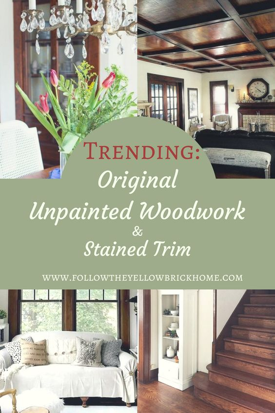 Unpainted woodwork and stained trim is trending now! Says who? We the decorators!In the last year I have noticed that...