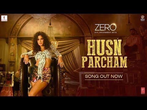 Zero Husn Parcham Video Song Shah Rukh Khan Katrina Kaif Anushka Sharma T Series New Hindi Songs Bollywood Music Bollywood Songs