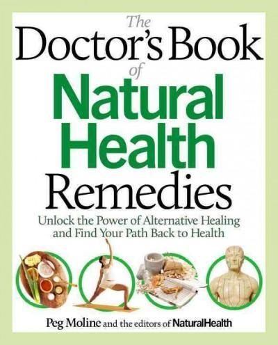 The Doctor's Book of Health Remedies: Unlock the Power of Alternative Healing and Find Your Path Back to ...