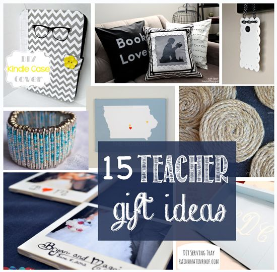 Redfly Creations: 15 Teacher Appreciation Gift Ideas I don't have children yet, but I will someday and I'll be glad I pinned this!
