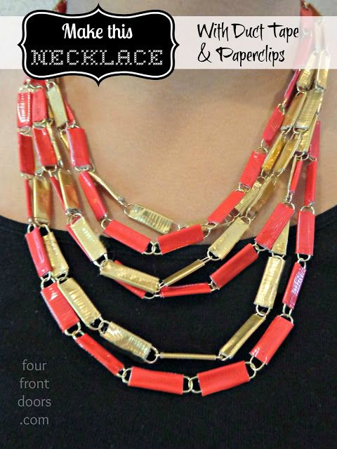 Four Front Doors: Duct Tape and Paperclip Necklace Tutorial  Duct (Duck) tape in the color(s) of your choice Paperclips (I used small gold colored clips, but you can use any size and finish you like.) X-acto Knife or very sharp scissors Jewelry clasp and Jump Ring (optional)