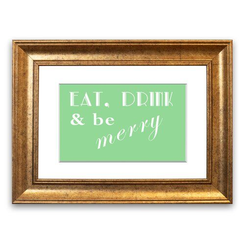 East Urban Home Eat Drink And Be Merry Framed Typography In Green Framed Wall Art Painting Frames Frame