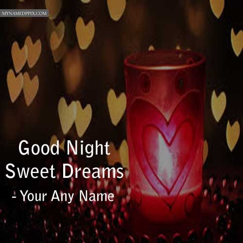 Good Night Sweet Dreams Greeting Card Name Pictures Download With