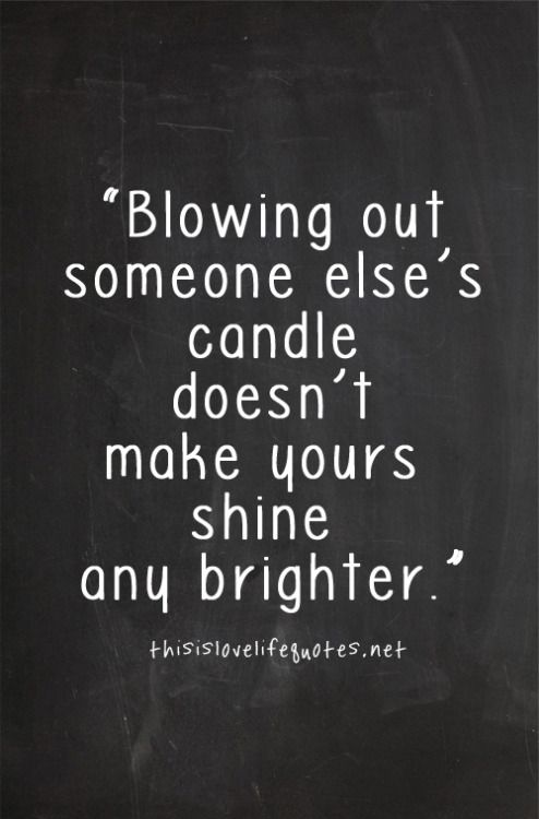 Image result for blowing out someone else's candle quote