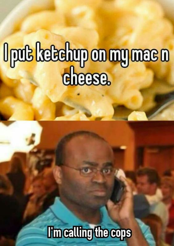 I love ketchup on my Mac n cheese! It grosses everyone in the house out. Lol