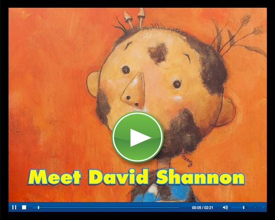 Meet David Shannon -- a video about the author. This video could be used to introduce the author if we were doing an author study or even just before reading some of his books so the children know how he wrote his books.