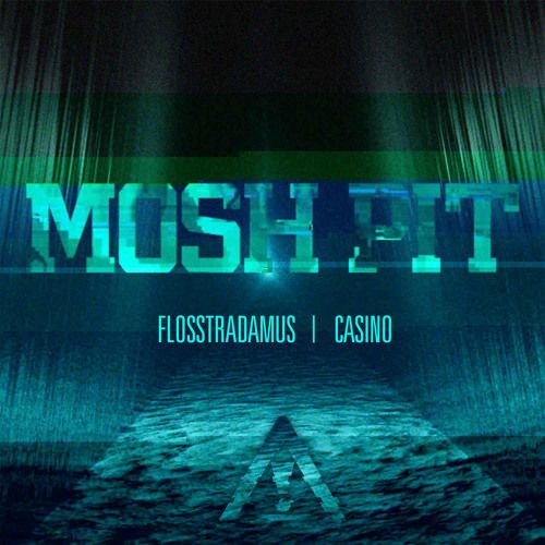 Flosstradamus, Casino – Mosh Pit (single cover art)