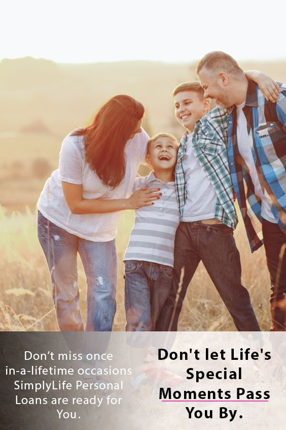 Don T Let Life S Special Moments Pass You By Simplylife Personal Loans In Uae Some Events Comes Only Once In Life And Ma Simply Life Personal Loans Person