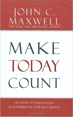 John C. Maxwell: Make Today Count. The Secret of Your Success Is Determined By Your Daily Agenda. http://www.rapidtransformation.co.uk/book-club/