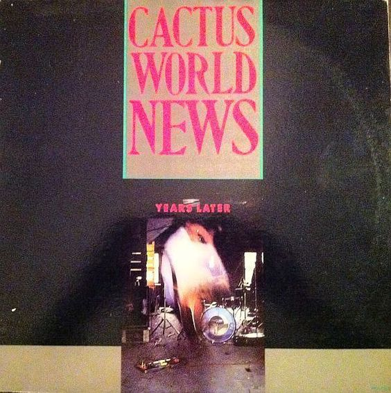 Cactus World News - Years Later CANADA 1986 12  MAXI Vinyl mint