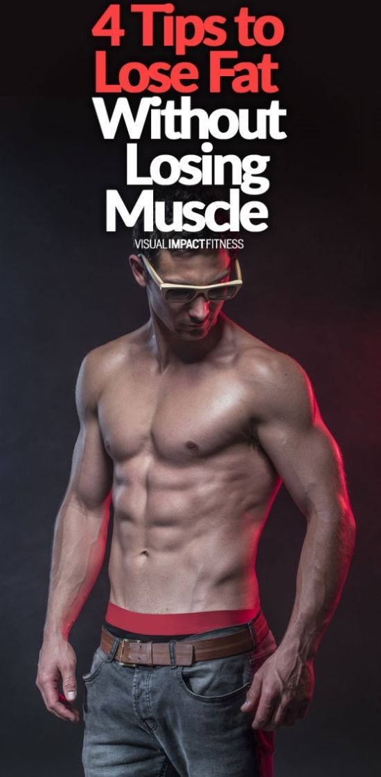 how to lose fat maintain muscle