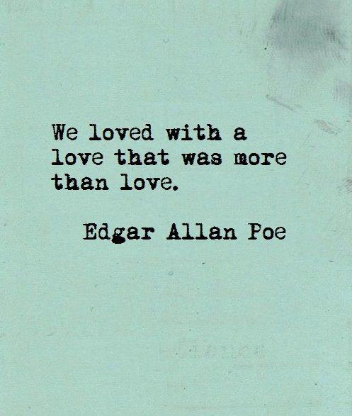 --Edgar Allan Poe