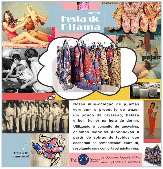 Pijamas de festa.  Lançamento da mini-coleção no The Mix Bazar!  Dias 2, 3 e 4 de outubro, em Campinas. #themixbazar #meupedacinhodechão #ediçãoespecial #pijama #festadopijama