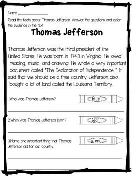 This product is designed to teach kids about Thomas Jefferson.Included:*a close reading text about Thomas Jefferson*cut and paste True/ False statements about Thomas Jefferson*a writing prompt that makes the students use the facts they learned about his lifeHappy Teaching!Dana's Wonderland