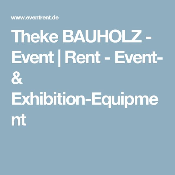 Theke BAUHOLZ - Event | Rent - Event- & Exhibition-Equipment
