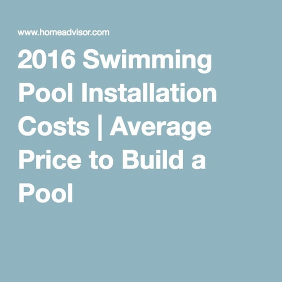 2016 Swimming Pool Installation Costs Average Price To Build A Pool Pool Plaza Pinterest