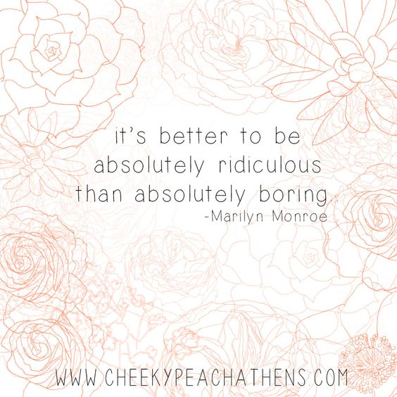 Never be afraid to be absolutely ridiculous! #peachwisdowm