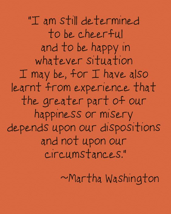 .: Inspirational Quote, Wise Women, Remember This, Happiness Is, Favorite Quote, So True, Martha Washington, Wise Words, Misery Depends
