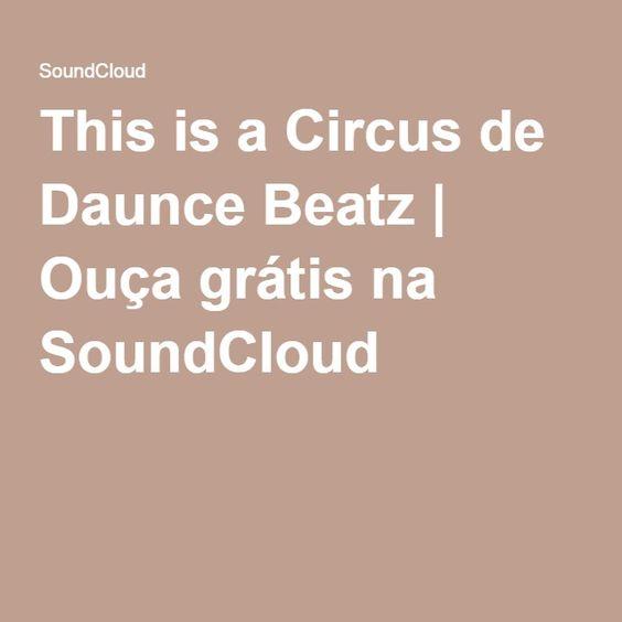 This is a Circus de Daunce Beatz | Ouça grátis na SoundCloud