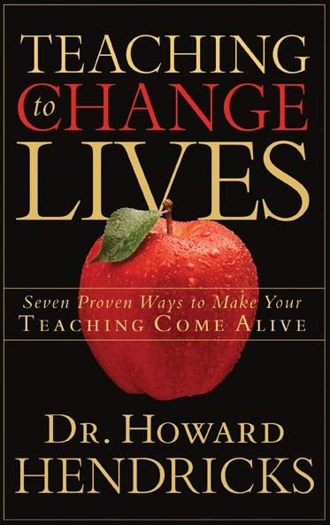 Teaching to Change Lives, by Howard Hendricks.