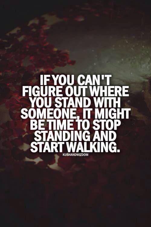 Stop standing....start walking.