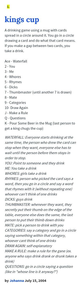 A drinking game using a mug with cards spread in a circle around it. You go in a circle drawing a card and do what that card means. If you make a g...
