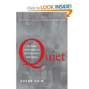 quiet: the power of introverts in a world that can't stop talking.