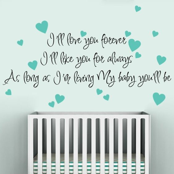 I'll love you forever, I'll like you for always- Wall Decals Quotes
