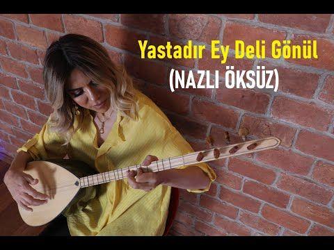 Nazli Oksuz Yastadir Ey Deli Gonul Album Youtube Album Youtube Muzik