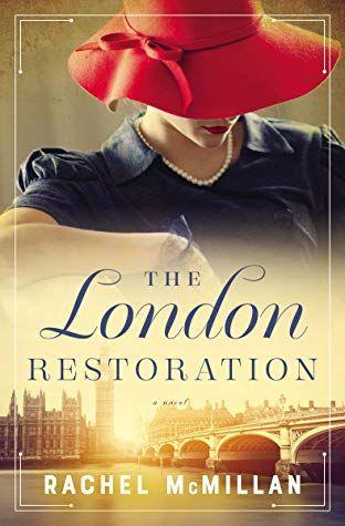 The London Restoration by Rachel McMillan | Goodreads