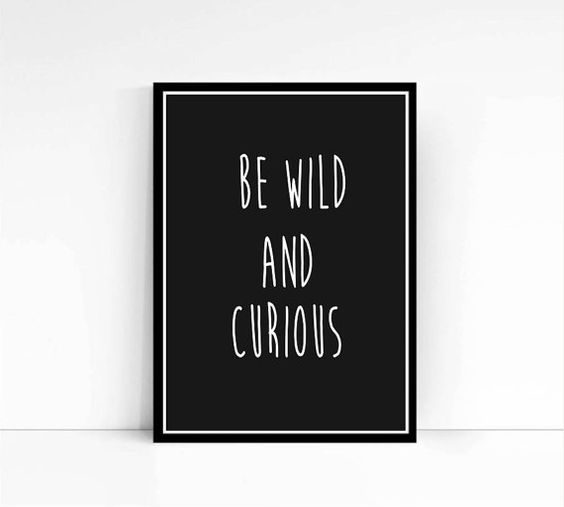 PRINTABLE Art Be Wild and Curious Typography Art by mixarthouse