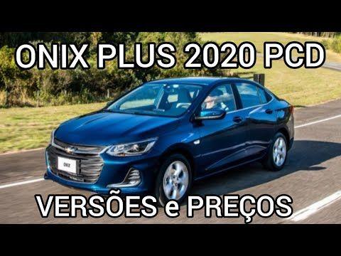 Onix Plus Pcd 2020 Versoes E Precos Youtube Onix Mensagem Pra