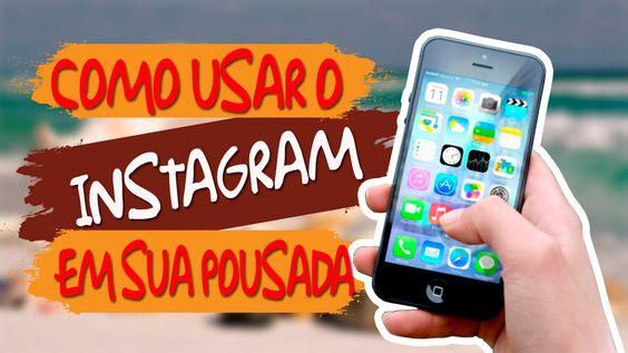 Como Usar o Instagram Em Sua Pousada -  Dicas incríveis de como usar o I...