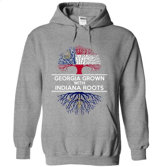 GEORGIA grown with INDIANA roots T Shirt, Hoodie, Sweatshirts - design your own t-shirt #tee #clothing