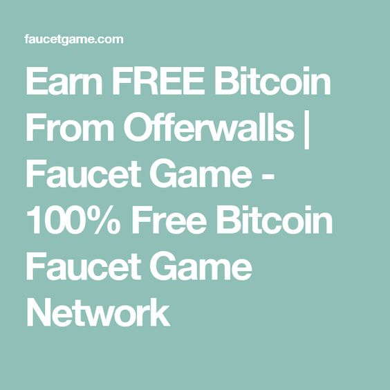 earn free bitcoin from offerwalls faucet game 100 free bitcoin faucet game network - Bitcoin Faucet