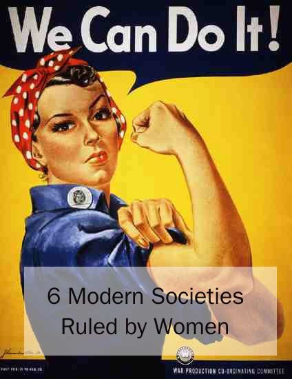 6 Modern Societies Ruled by Women
