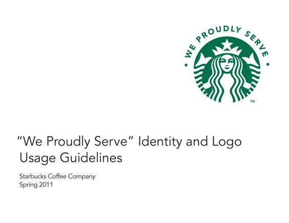 starbucks ldquo we proudly serve rdquo identity and logo usage guidelines starbucks ldquowe proudly serverdquo identity and logo usage guidelines coffee company brand book and brand guidelines