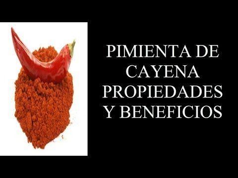 Aprende A Usar La Pimienta De Cayena Para Tu Salud Propiedades Y Beneficios Youtube Pimienta Cayena Pimientos Salud