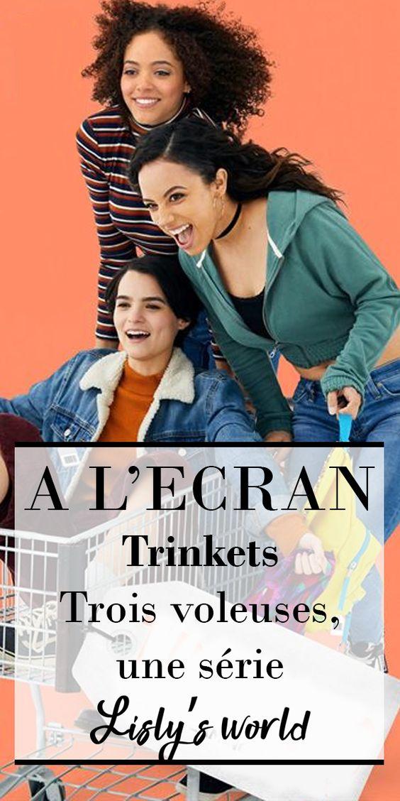 Trinkets : Trois voleuses, une série