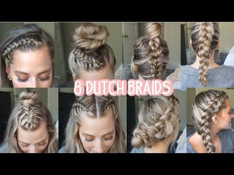 8 Dutch Braid Hairstyles You Need To Try Short Medium Long Hair Youtube In 2020 Dutch Braid Hairstyles Hair Styles Long Hair Styles
