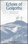 Echoes of Golgotha (Octavo)