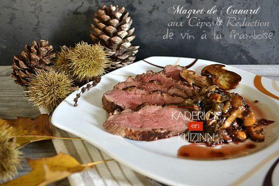Recette canard magret cepes et réduction vin à la framboise