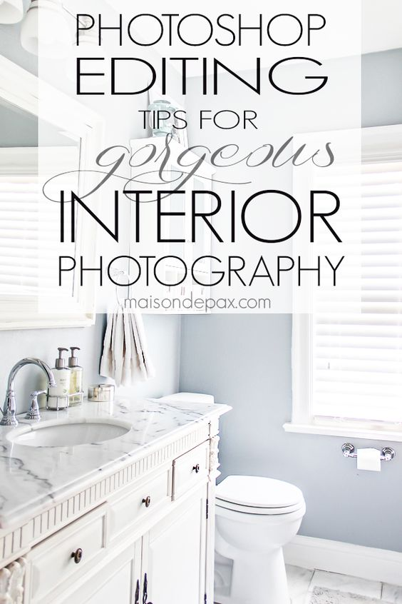 Photography Tips Editing in Photoshop Photos, Photoshop and Interiors