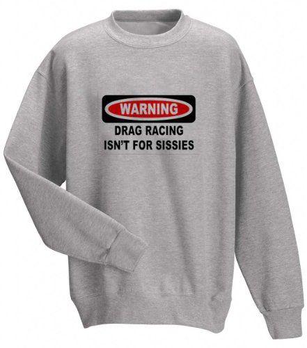 WARNING DRAG RACING ISNT FOR SISSIES Adult Sweatshirt (Crewneck) ASH GREY LARGE